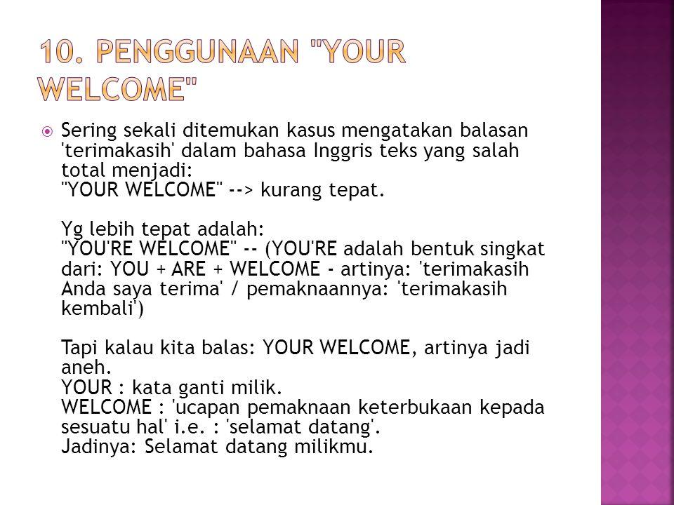 10. penggunaan your welcome
