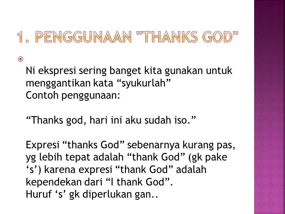 1. Penggunaan thanks god