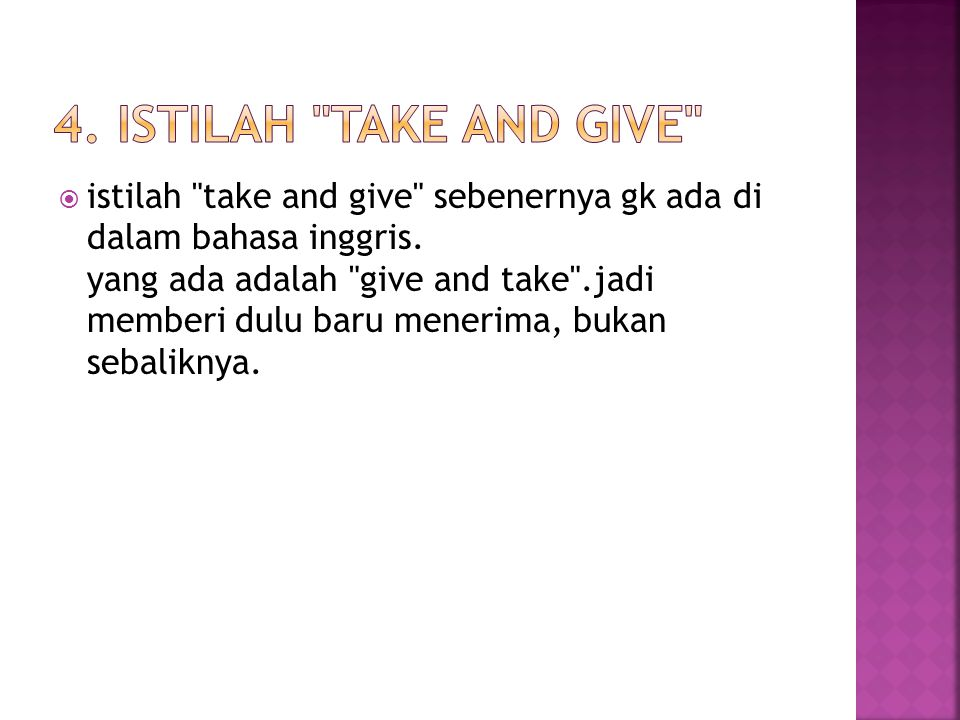 4. Istilah take and give