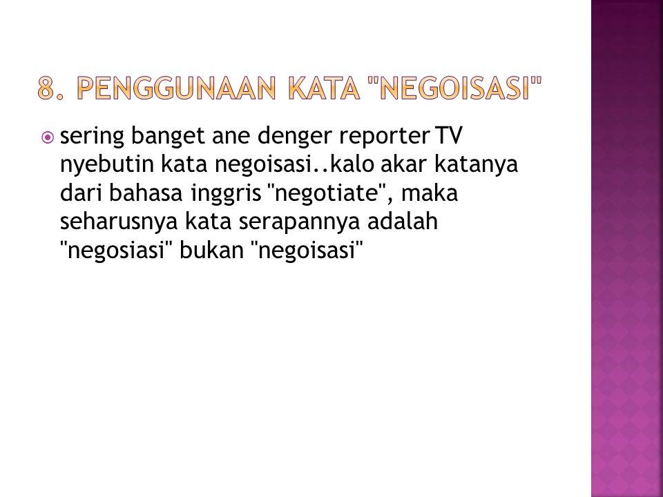 8. Penggunaan kata negoisasi
