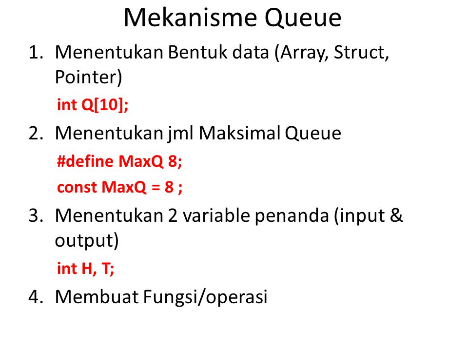 Mekanisme Queue Menentukan Bentuk data (Array, Struct, Pointer)