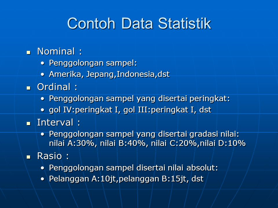 Contoh Data Statistik Nominal : Ordinal : Interval : Rasio :