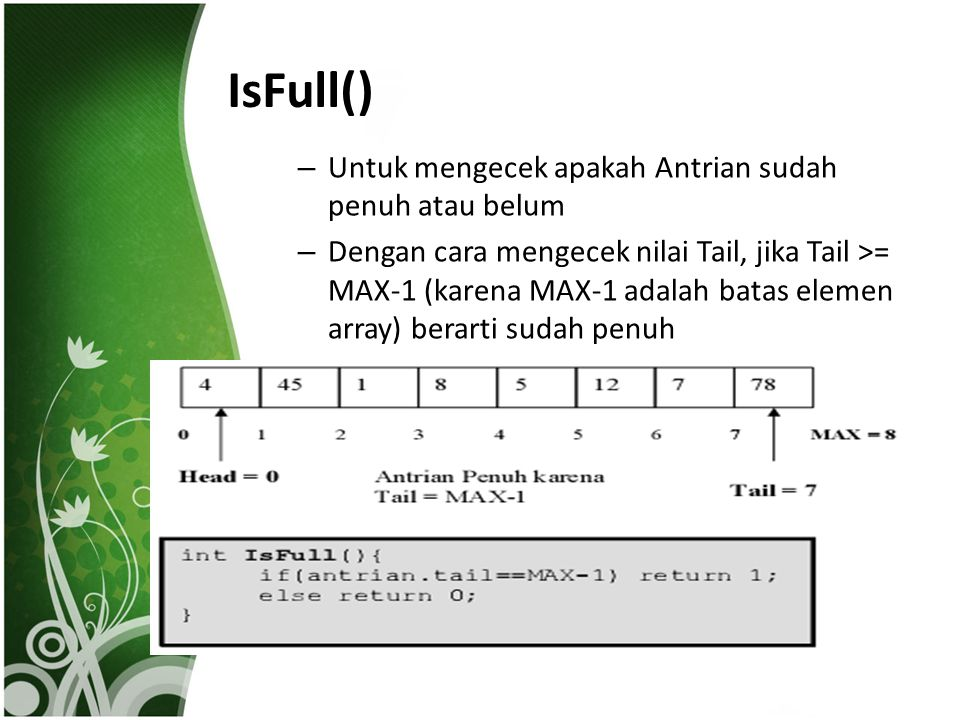 IsFull() Untuk mengecek apakah Antrian sudah penuh atau belum