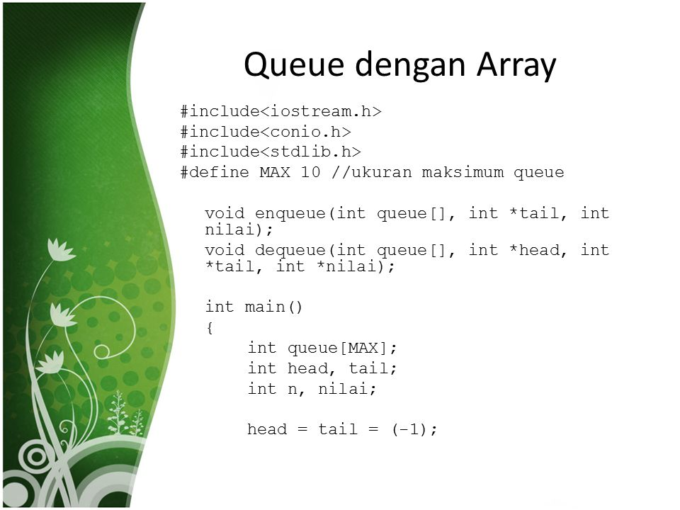 Queue dengan Array #include<iostream.h> #include<conio.h>