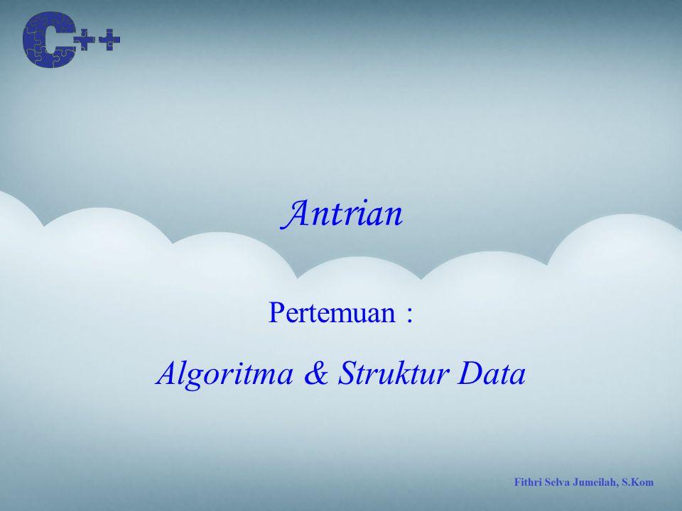 Pertemuan : Algoritma & Struktur Data