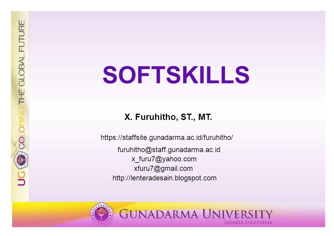 SOFTSKILLS X. Furuhitho, ST., MT.