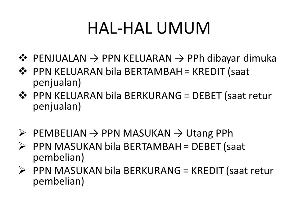 HAL-HAL UMUM PENJUALAN → PPN KELUARAN → PPh dibayar dimuka