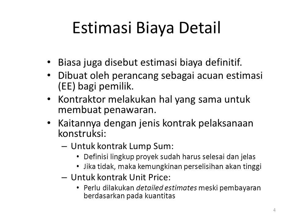Estimasi Biaya Detail Biasa juga disebut estimasi biaya definitif.