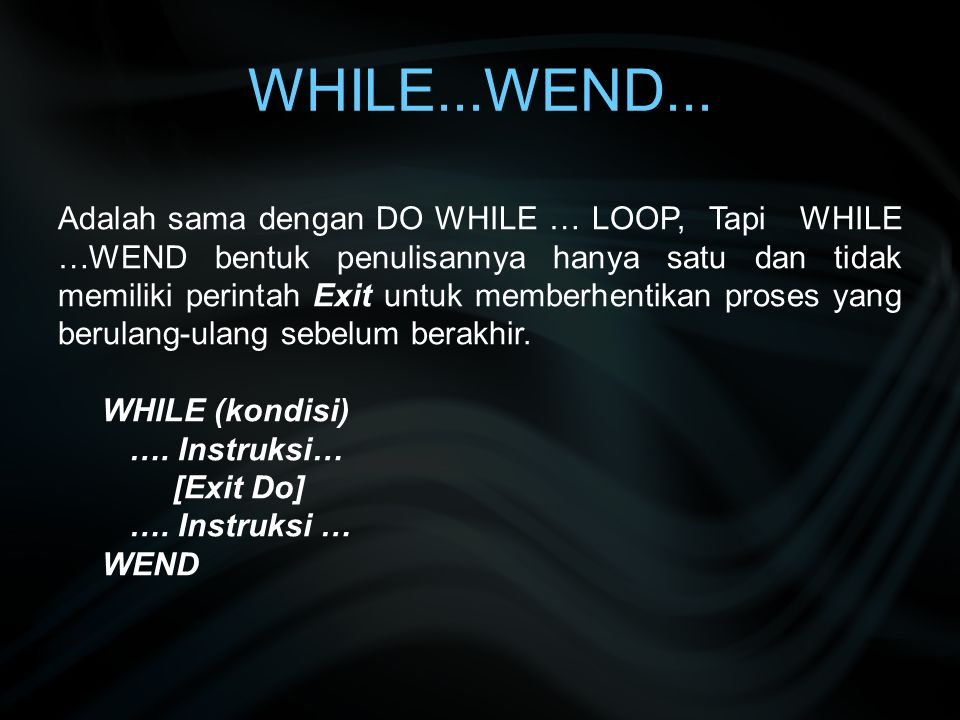 WHILE...WEND...