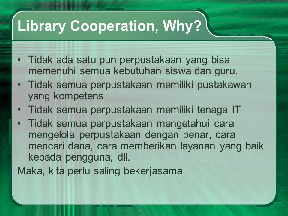 Library Cooperation, Why