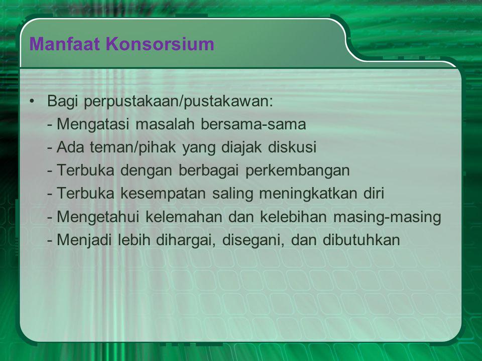 Manfaat Konsorsium Bagi perpustakaan/pustakawan: