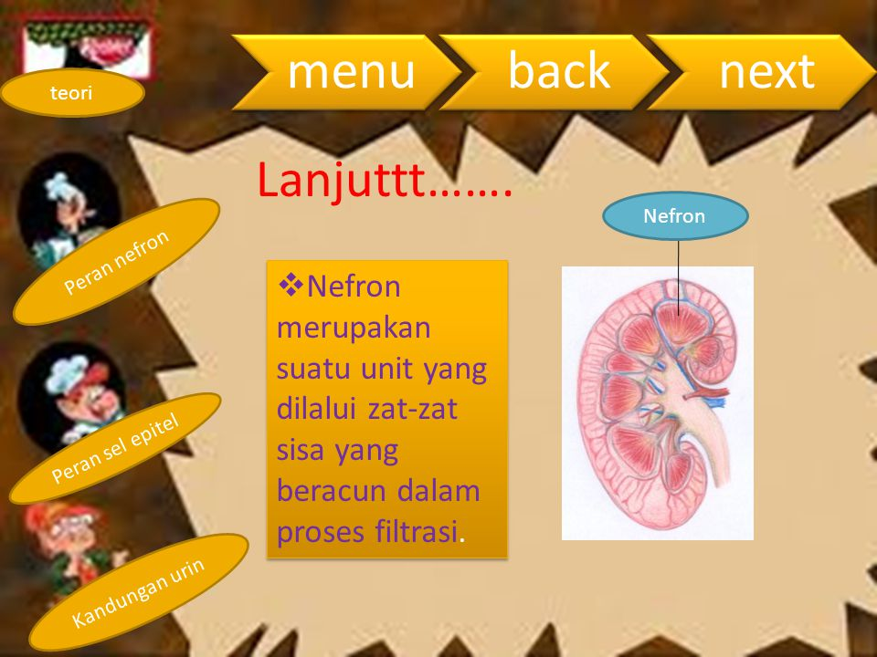 menu back. next. teori. Lanjuttt……. Nefron. Peran nefron.