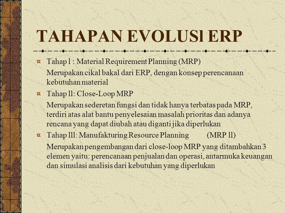 TAHAPAN EVOLUSl ERP Tahap l : Material Requirement Planning (MRP)