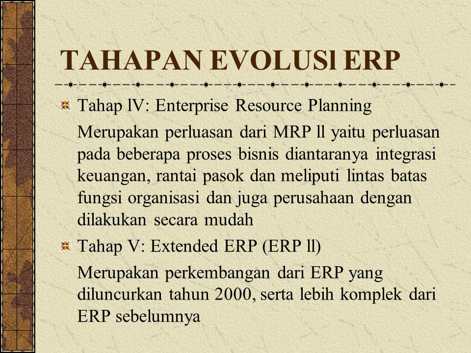 TAHAPAN EVOLUSl ERP Tahap lV: Enterprise Resource Planning