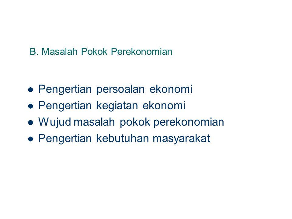 B. Masalah Pokok Perekonomian