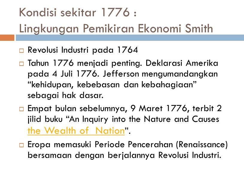Kondisi sekitar 1776 : Lingkungan Pemikiran Ekonomi Smith