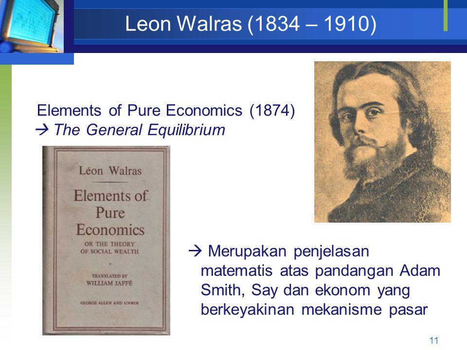 Leon Walras (1834 – 1910) Elements of Pure Economics (1874)