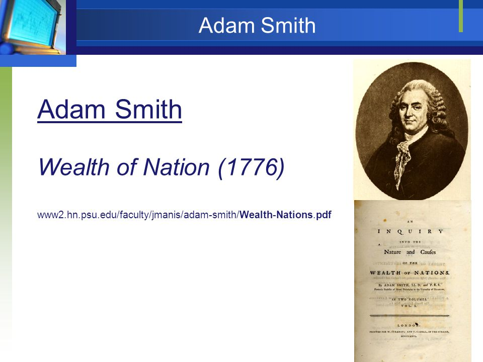 Adam Smith Wealth of Nation (1776) Adam Smith