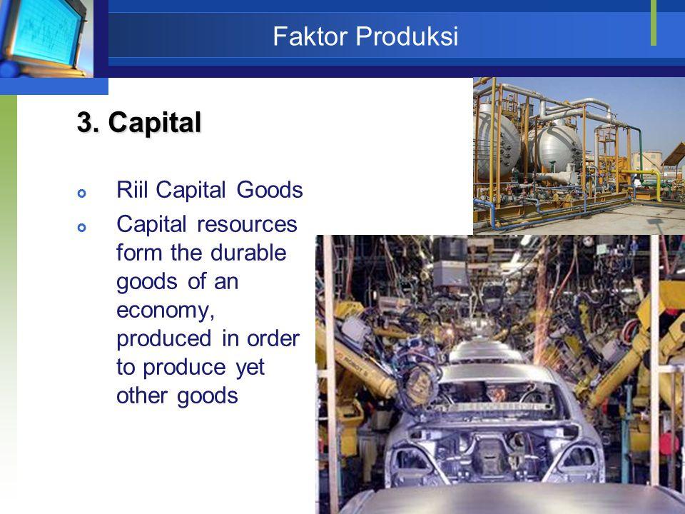 3. Capital Faktor Produksi Riil Capital Goods