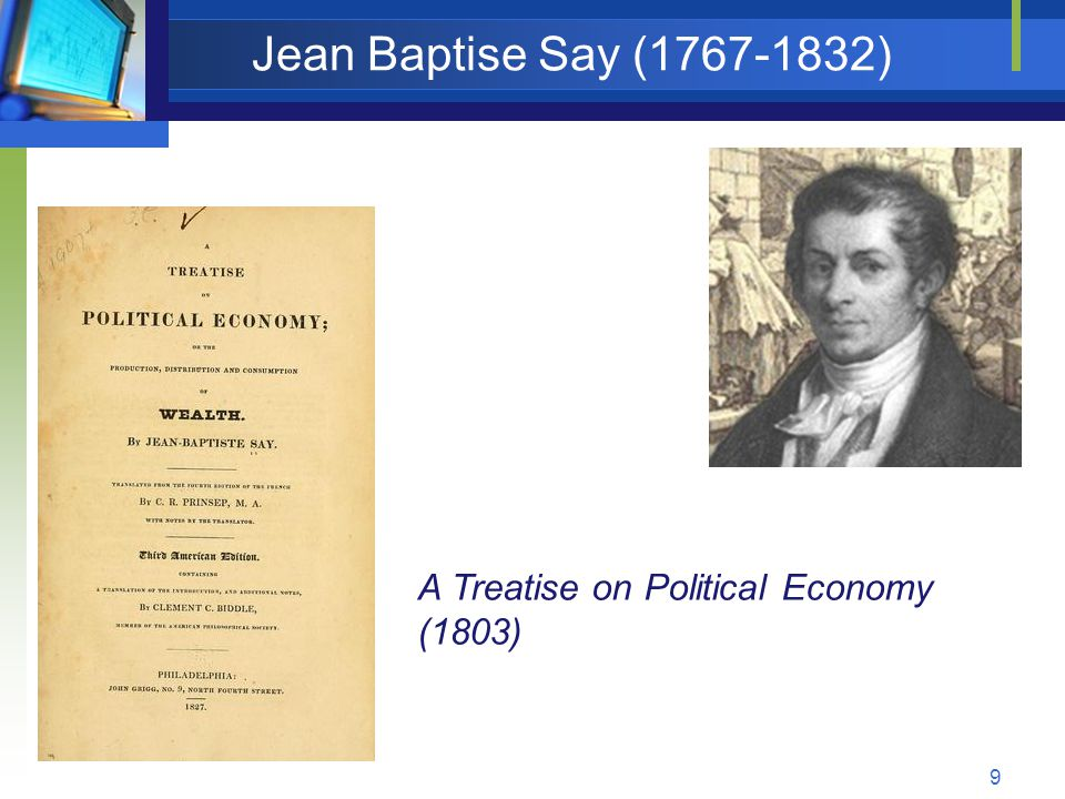 Jean Baptise Say (1767-1832) A Treatise on Political Economy (1803)