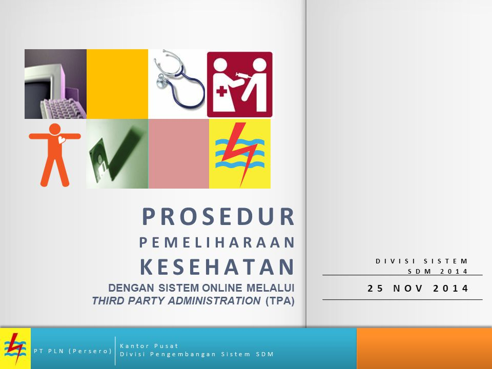 DENGAN SISTEM ONLINE MELALUI THIRD PARTY ADMINISTRATION (TPA)