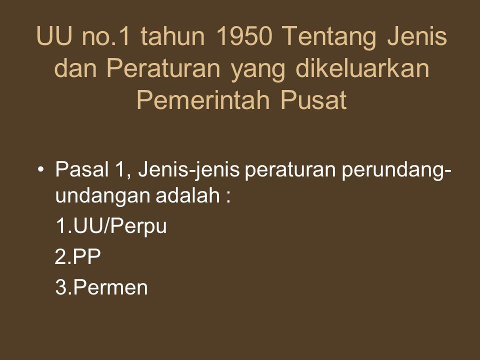 UU no.1 tahun 1950 Tentang Jenis dan Peraturan yang dikeluarkan Pemerintah Pusat