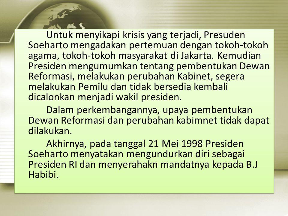 Untuk menyikapi krisis yang terjadi, Presuden Soeharto mengadakan pertemuan dengan tokoh-tokoh agama, tokoh-tokoh masyarakat di Jakarta.