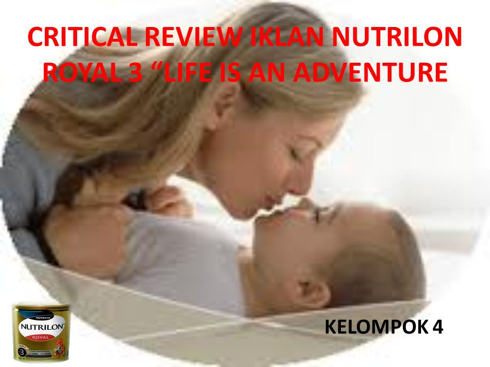 CRITICAL REVIEW IKLAN NUTRILON ROYAL 3 LIFE IS AN ADVENTURE