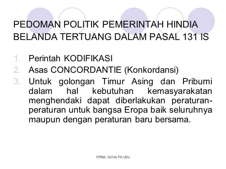 PEDOMAN POLITIK PEMERINTAH HINDIA BELANDA TERTUANG DALAM PASAL 131 IS