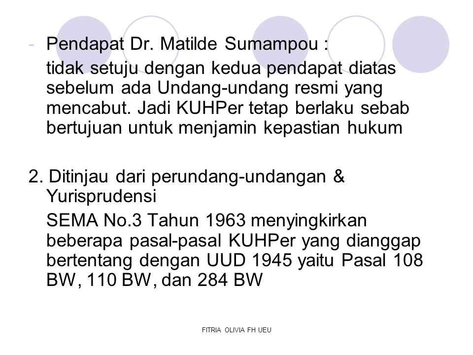 Pendapat Dr. Matilde Sumampou :