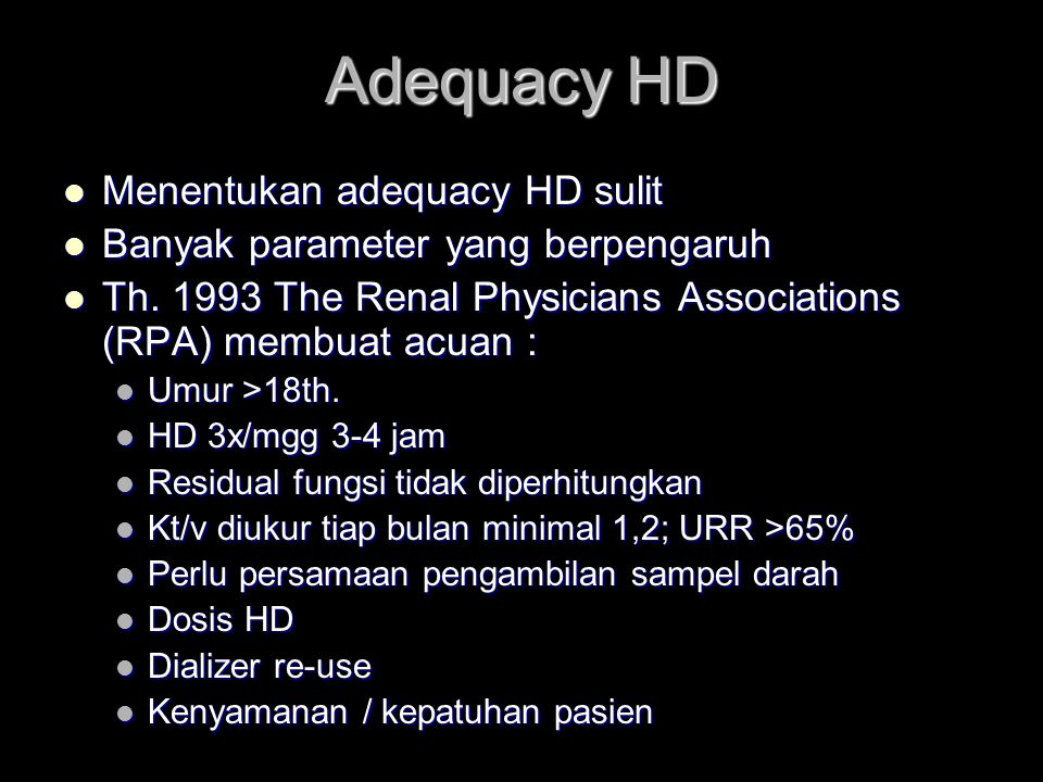 Adequacy HD Menentukan adequacy HD sulit