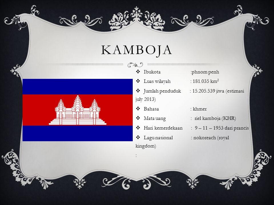 kamboja Ibukota :phnom penh Luas wilayah : 181.035 km2