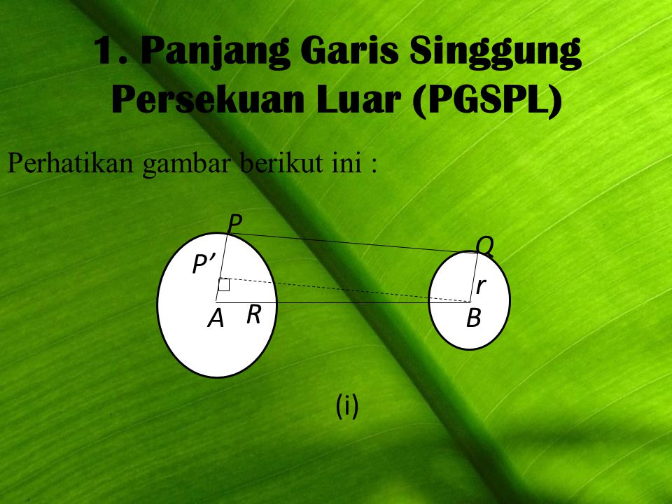 1. Panjang Garis Singgung Persekuan Luar (PGSPL)