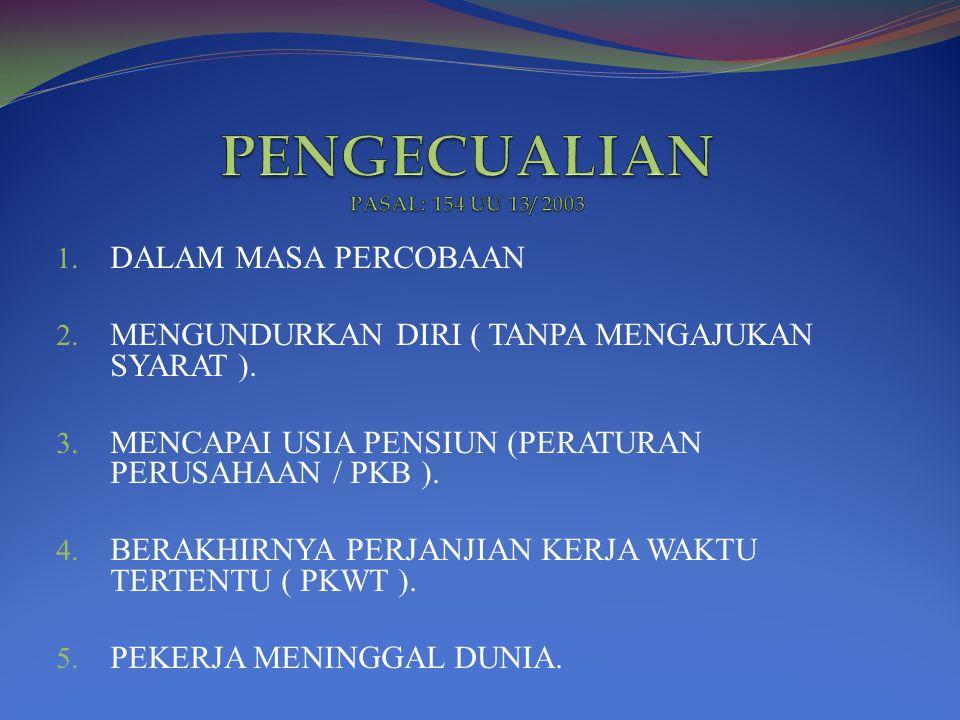 PENGECUALIAN PASAL: 154 UU 13/ 2003