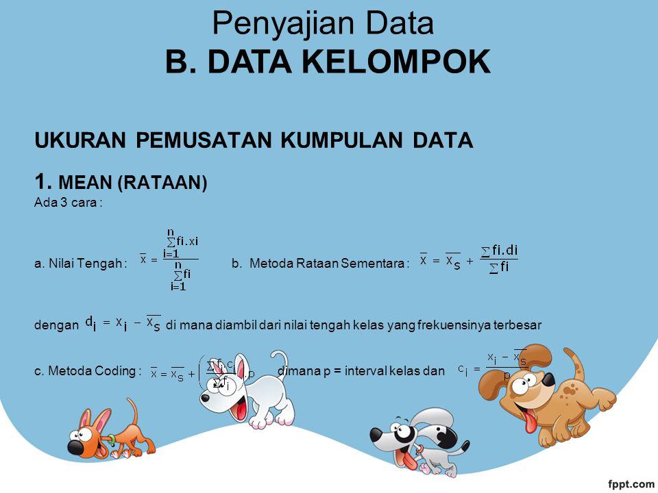 Penyajian Data B. DATA KELOMPOK