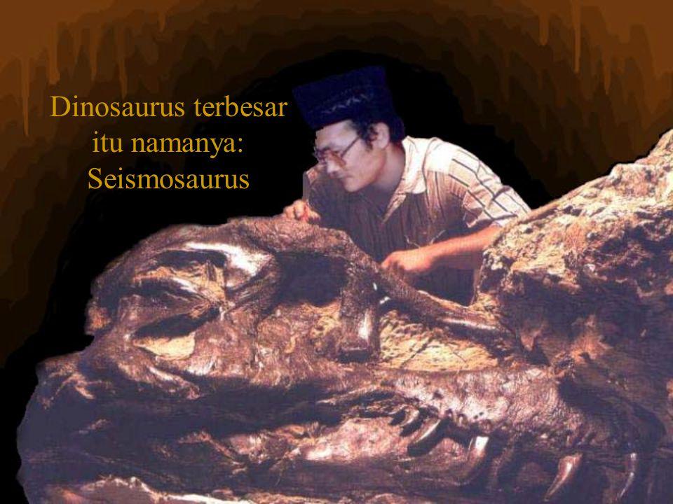 Dinosaurus terbesar itu namanya: