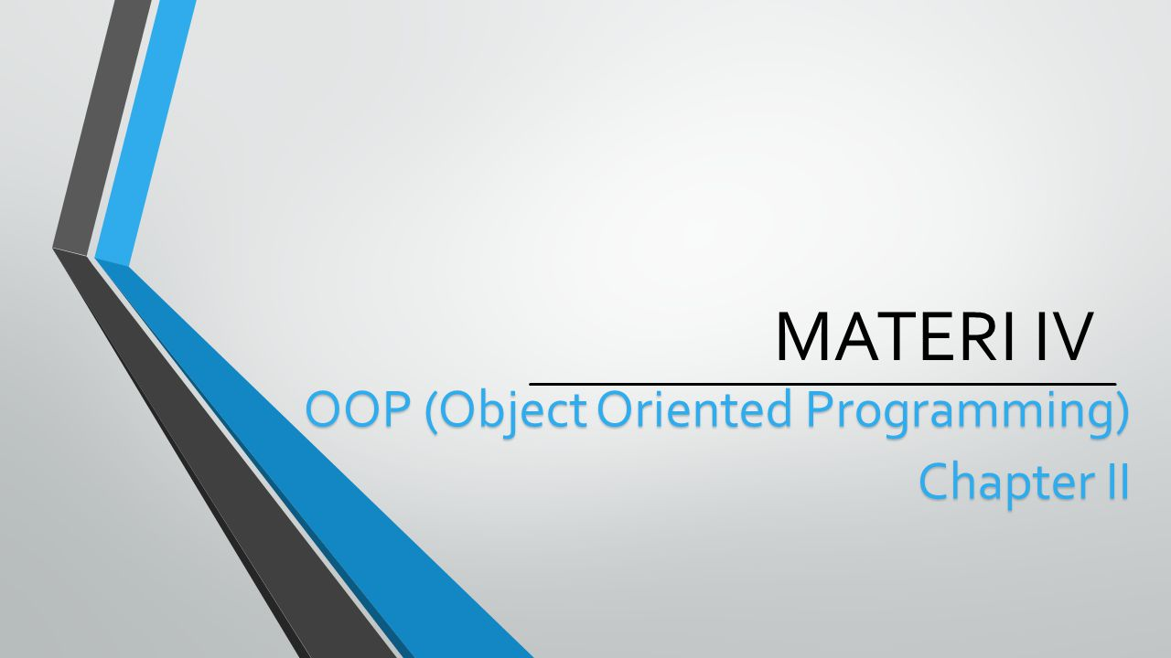 MATERI IV OOP (Object Oriented Programming) Chapter II