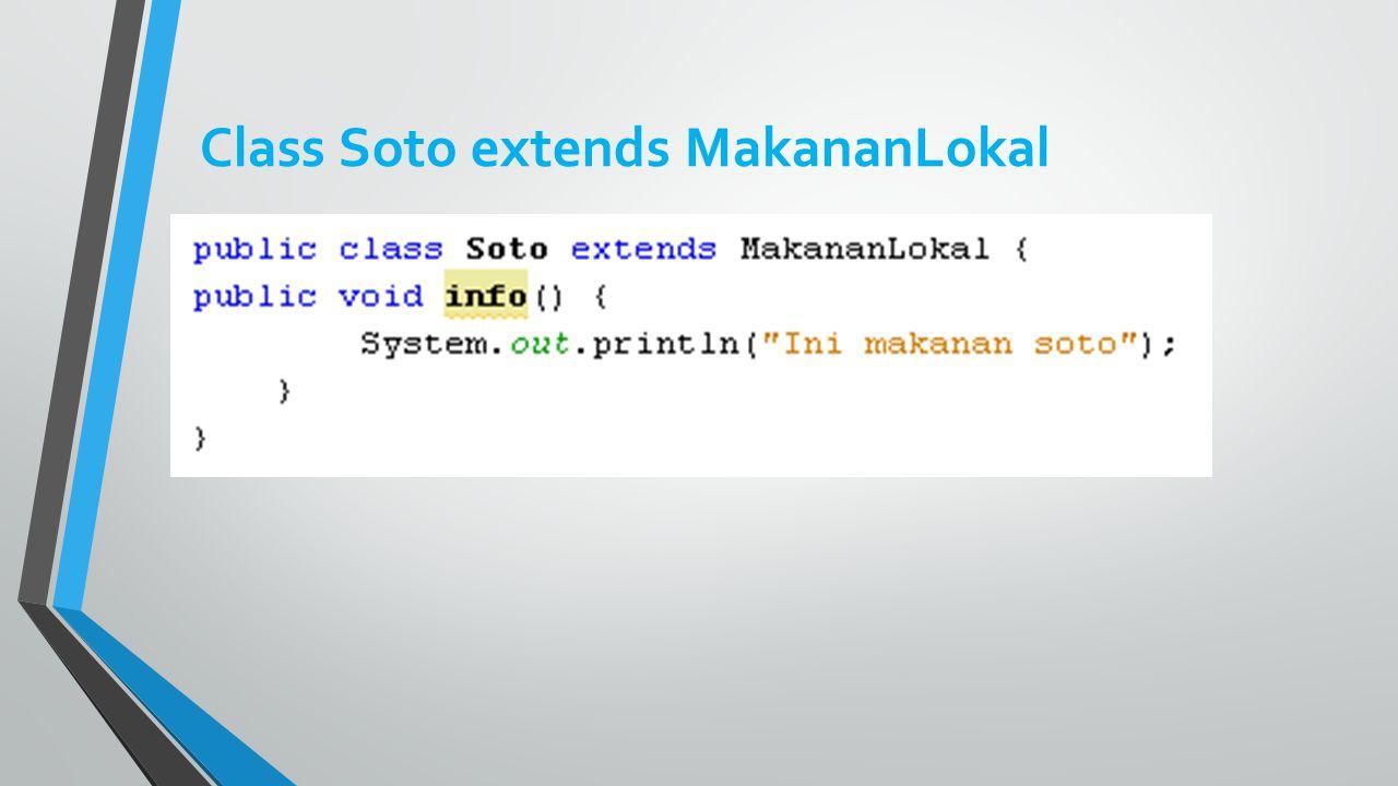 Class Soto extends MakananLokal