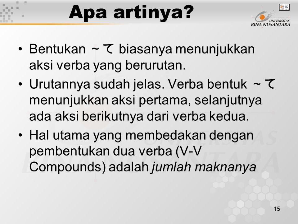 Apa artinya Bentukan ~て biasanya menunjukkan aksi verba yang berurutan.