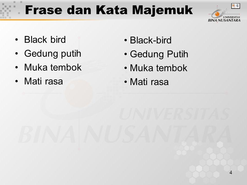 Frase dan Kata Majemuk Black bird Black-bird Gedung putih Gedung Putih