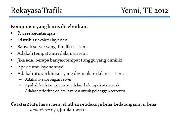 Rekayasa Trafik Yenni, TE 2012 Komponen yang harus disebutkan: