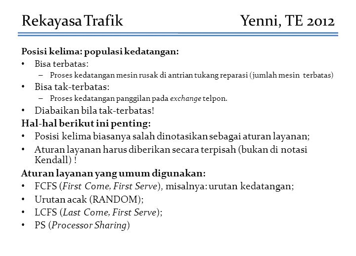 Rekayasa Trafik Yenni, TE 2012 Bisa tak-terbatas: