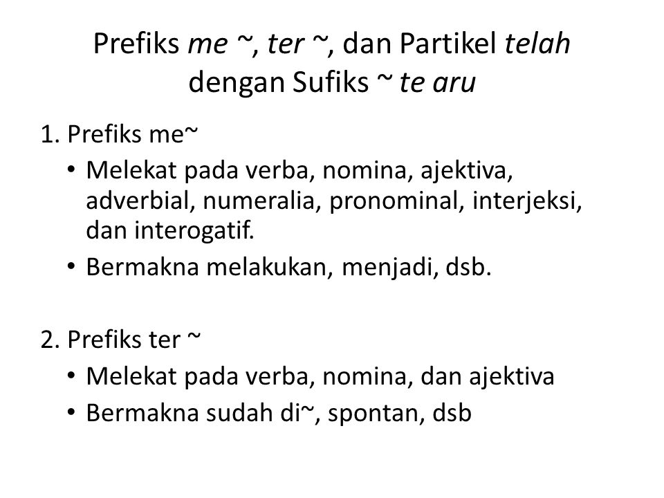Prefiks me ~, ter ~, dan Partikel telah dengan Sufiks ~ te aru