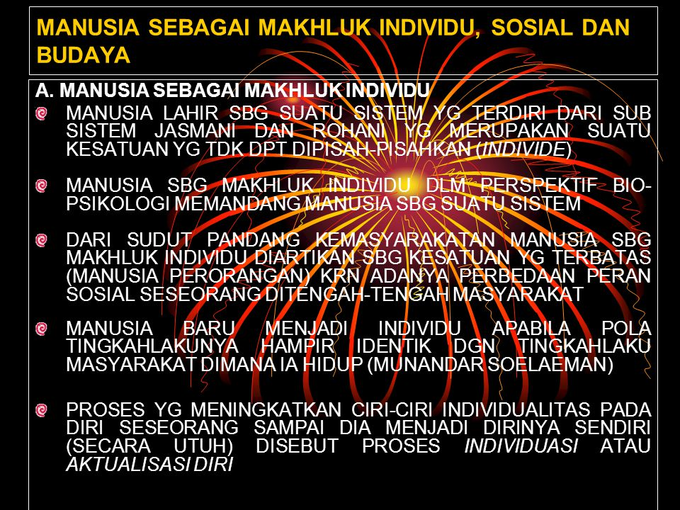 MANUSIA SEBAGAI MAKHLUK INDIVIDU, SOSIAL DAN BUDAYA