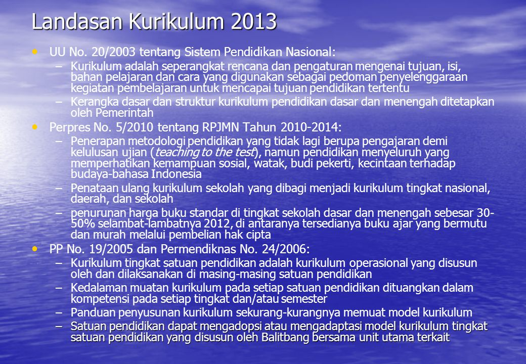Landasan Kurikulum 2013 UU No. 20/2003 tentang Sistem Pendidikan Nasional: