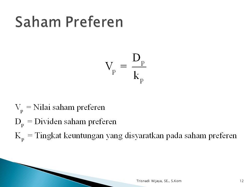 Saham Preferen Trisnadi Wijaya, SE., S.Kom