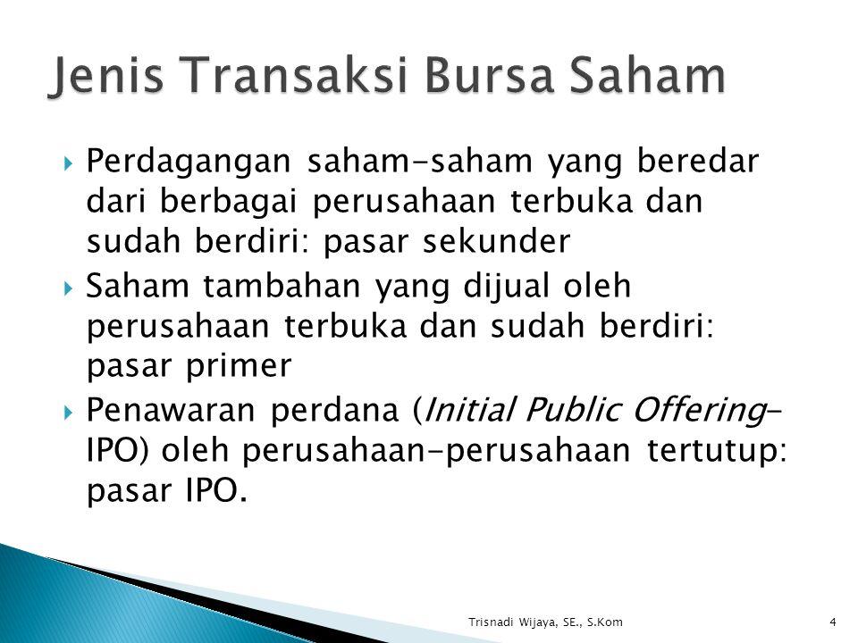 Jenis Transaksi Bursa Saham