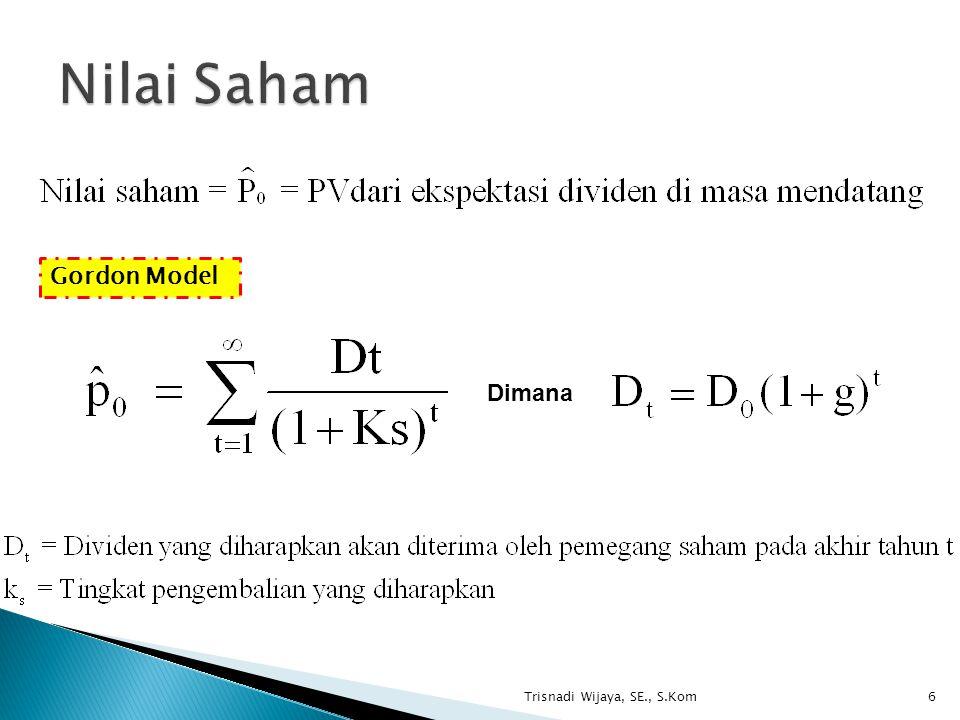 Nilai Saham Gordon Model Dimana Trisnadi Wijaya, SE., S.Kom
