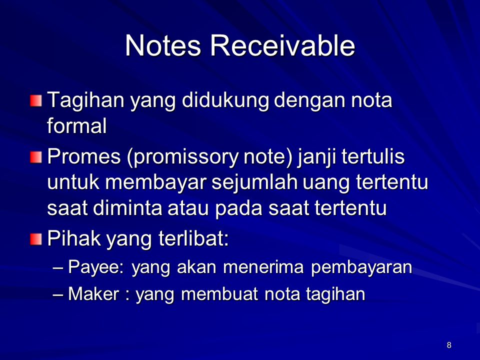 Notes Receivable Tagihan yang didukung dengan nota formal
