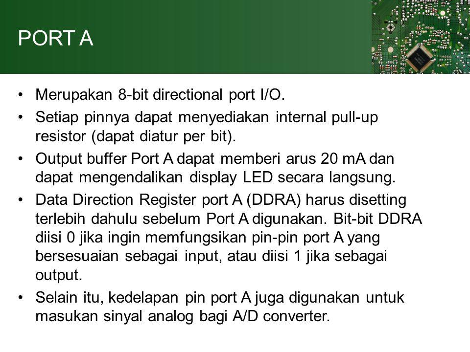 PORT A Merupakan 8-bit directional port I/O.